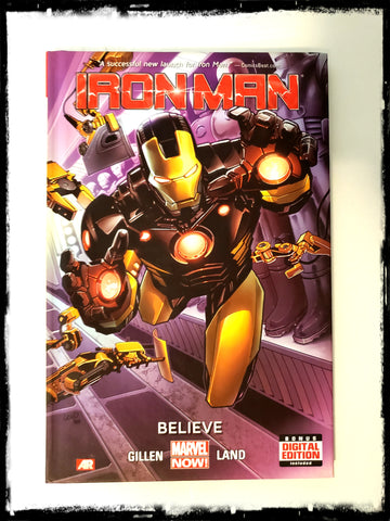 IRON MAN, VOL. 1: BELIEVE - 2013 HARDCOVER