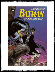 BATMAN - THE GREATEST BATMAN STORIES EVER TOLD - HARDCOVER