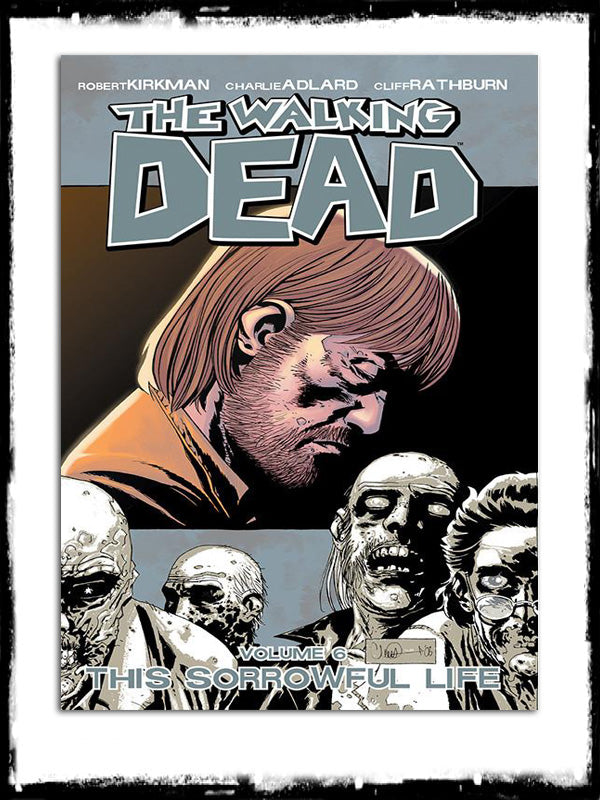 WALKING DEAD - VOL. 6 - THIS SORROWFUL LIFE