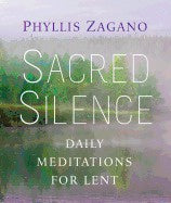 Sacred Silence Daily Meditations for Lent