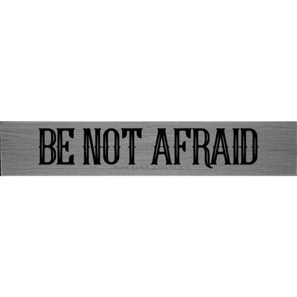 Be Not Afraid Pope St John Paul II Quote Plaque