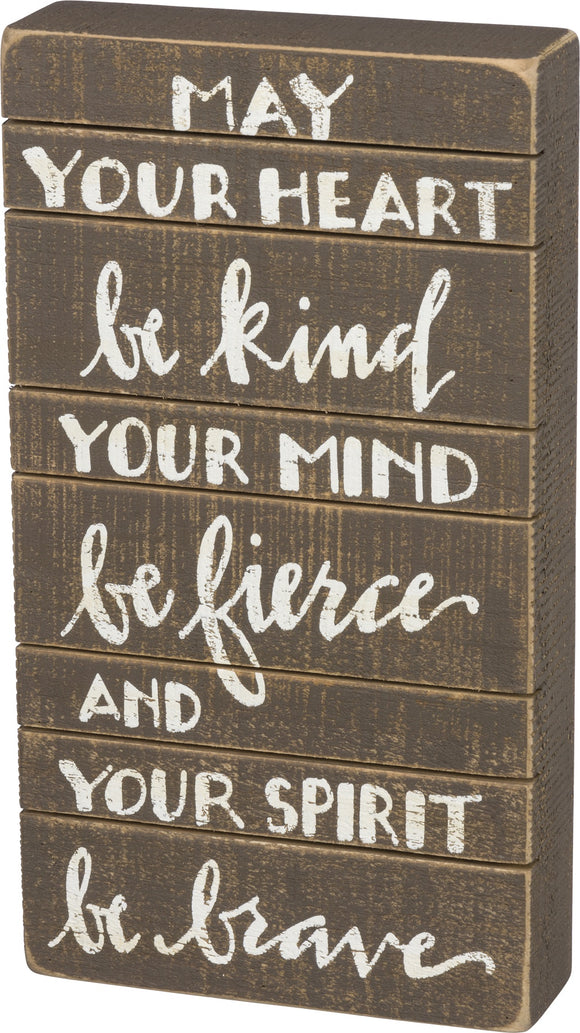 Be Fierce And Your Spirit Be Brave Slat Box Sign
