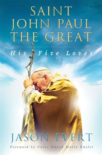 Saint John Paul The Great His Five Great Loves
