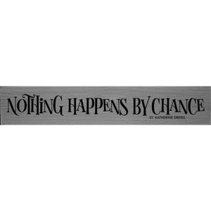 Nothing Happens St Katherine Drexel Quote Plaque