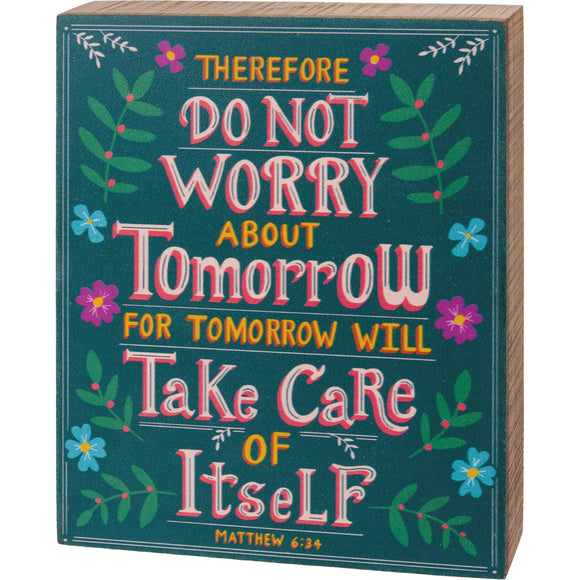 Do Not Worry About Tomorrow Box Sign
