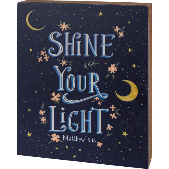 Shine Your Light Box Sign