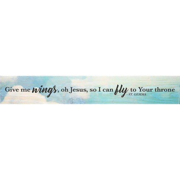 Give Me Wings St Gemma Quote Plaque