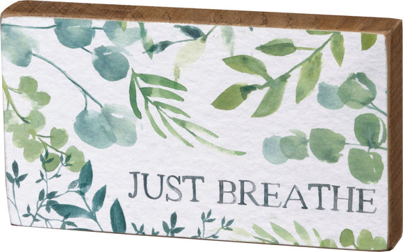 Just Breathe Box Sign