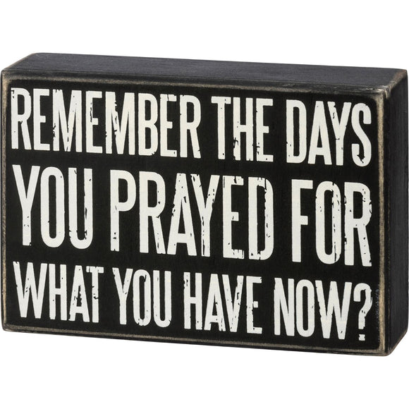 Remember The Days Box Sign