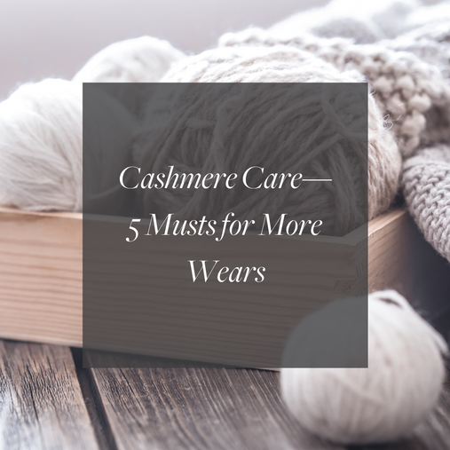 Your cashmere care guide has arrived. Here's how to make your garments last longer.