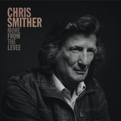 Chris Smither - More From The Levee (RSD 2020 Drop Two) Vinyl Record Album
