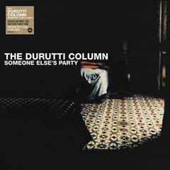 The Durutti Column - Someone Else's Party Limited Edition 2LP Clear Colour Vinyl Record Album