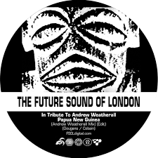 "Future Sound of London, The - Papua New Guinea (Andrew Weatherall Mix) / Stolen Documents (RSD 2020 Drop One) 7"" Vinyl Record"