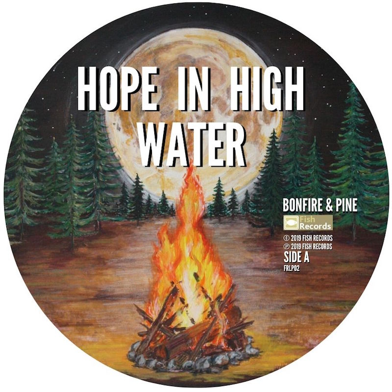 Hope In High Water - Bonfire and Pine (RSD 2020 Drop One) Picture Disc Vinyl Record Album