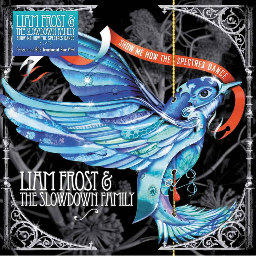 Liam Frost & The Slowdown Family Show Me How The Spectres Dance (Signed Edition) Blue Colour 180g Vinyl Record Album