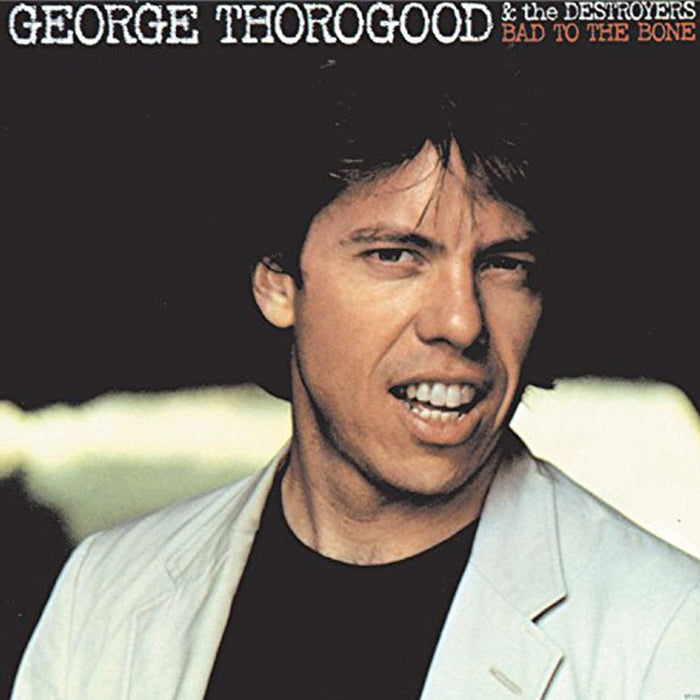 George Thorogood & The Destroyers ‎– Bad To The Bone 180g Vinyl Record Album, Vinyl, X-Records