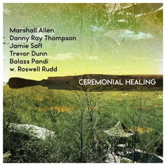 Marshall Allen ‎– Ceremonial Healing RSD 2019 Limited Edition Vinyl Record, Vinyl, X-Records