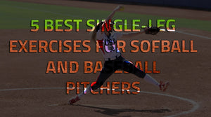 The 5 Best Single-Leg Exercises for Softball and Baseball Pitchers