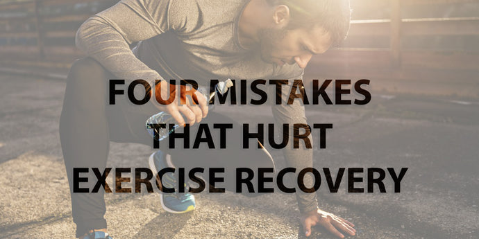 Four Mistakes that Hurt Recovery