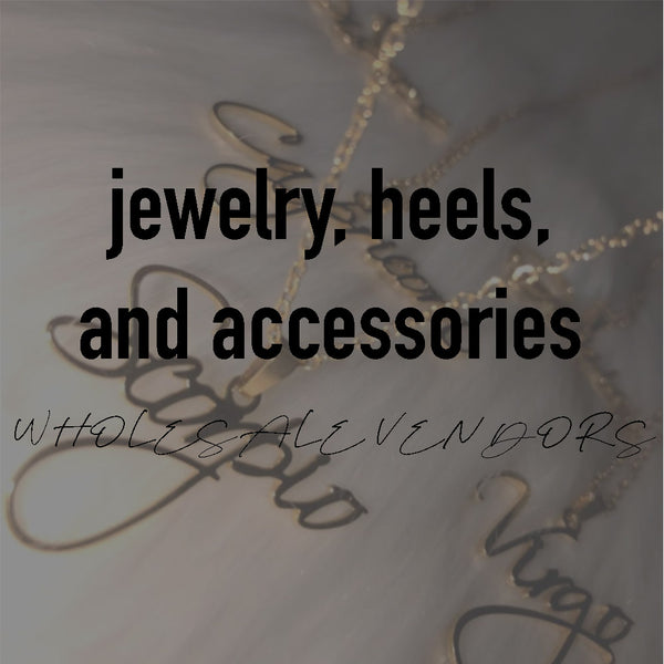 Jewelry, Heels, and Accessories Vendors List