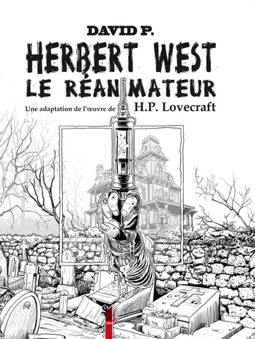 Herbert West, le réanimateur (Lovecraft) - BD Collector Noir et Blanc