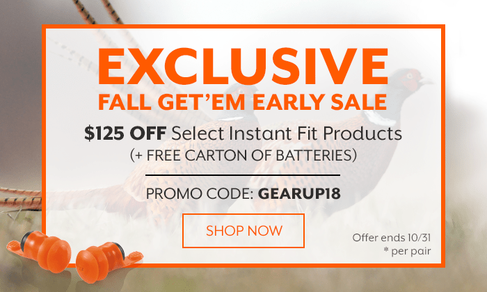 Exclusive Fall Get'em Early Sale. $125 off select Instant Fit products plus a free carton of batteries. Promo Code: GEARUP18. Offer ends 10/31.