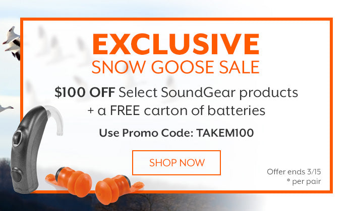 Exclusive Snow Goose Sale. $100 Off Select SoundGear products plus a FREE carton of batteries. Use Promo Code: TAKEM100. Offer expires 3/15. Shop Now.