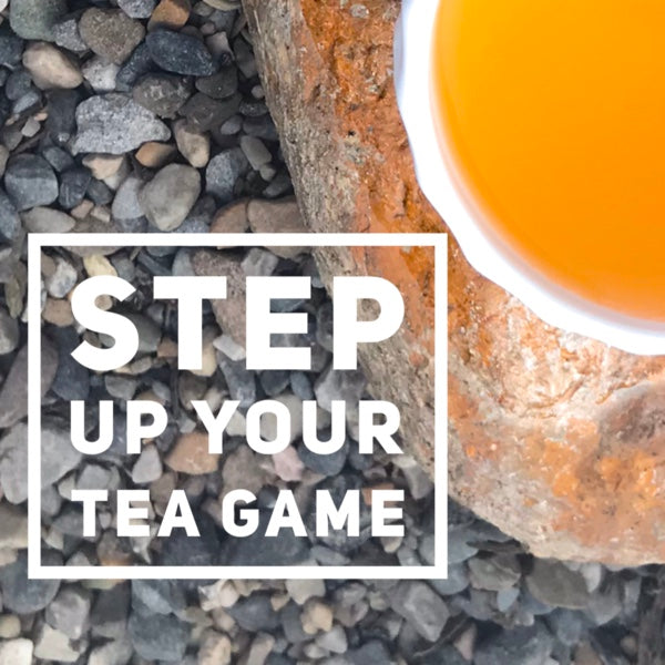 10 WAYS TO STEP UP YOUR TEA GAME