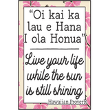 Oi Kai Ka- Live your life - MikalaLei Hawaiian Styling