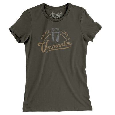 Drink Like a Vermonter Women's T-Shirt