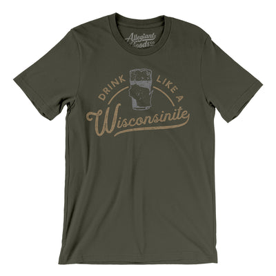 Drink Like a Wisconsinite Men/Unisex T-Shirt-Allegiant Goods Co.