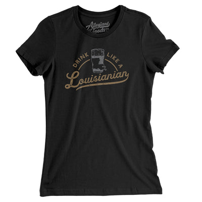 Drink Like a Louisianian Women's T-Shirt