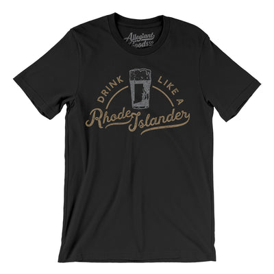 Drink Like a Rhode Islander Men/Unisex T-Shirt-Allegiant Goods Co.