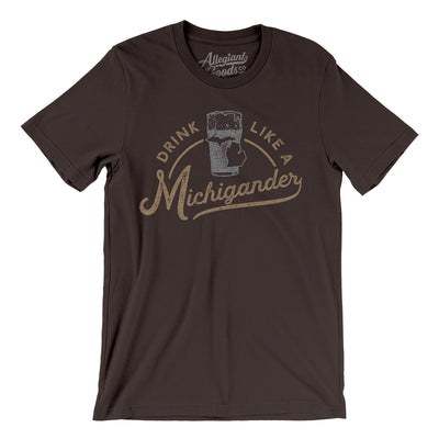 Drink Like a Michigander Men/Unisex T-Shirt-Allegiant Goods Co.