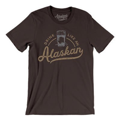Drink Like an Alaskan Men/Unisex T-Shirt-Allegiant Goods Co.