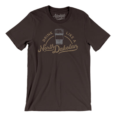 Drink Like a North Dakotan Men/Unisex T-Shirt-Allegiant Goods Co.