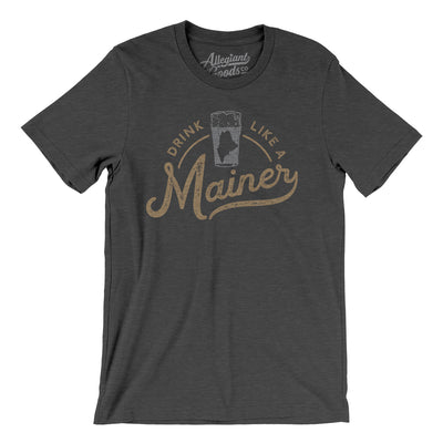 Drink Like a Mainer Men/Unisex T-Shirt