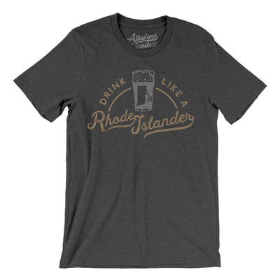 Drink Like a Rhode Islander Men/Unisex T-Shirt