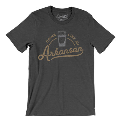 Drink Like an Arkansan Men/Unisex T-Shirt