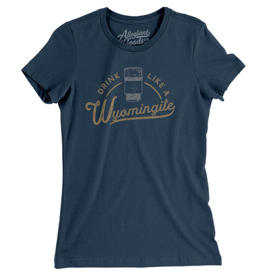 Drink Like a Wyomingite Women's T-Shirt