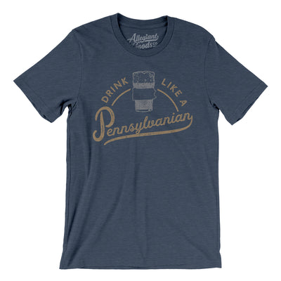 Drink Like a Pennsylvanian Men/Unisex T-Shirt-Allegiant Goods Co.