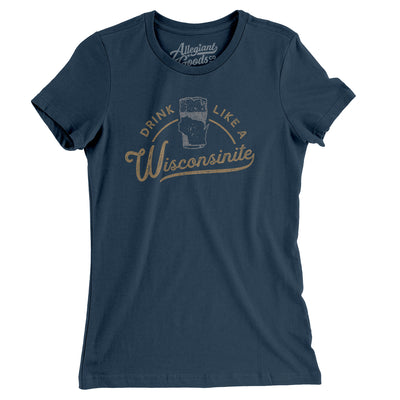 Drink Like a Wisconsinite Women's T-Shirt