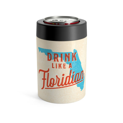 Drink Like A Floridian Can Cooler
