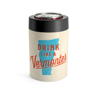 Drink Like A Vermonter Can Cooler