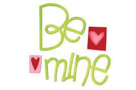 Sizzix Bigz Die -  Phrase, Be Mine