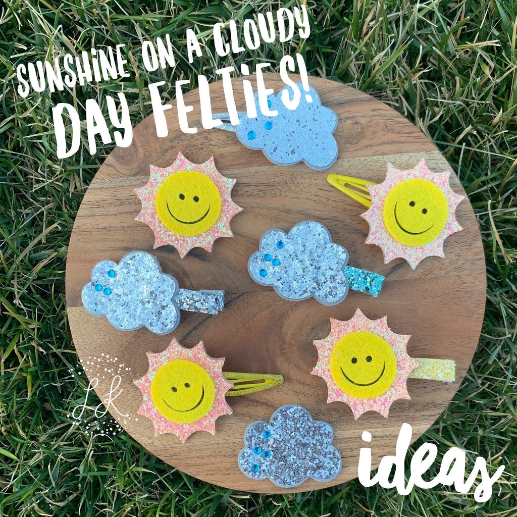 Sunshine on a Cloudy Day Felties