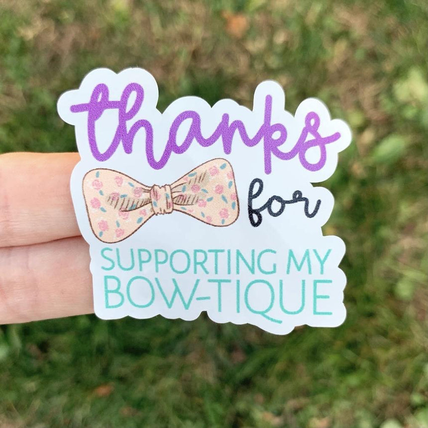 Thanks For Supporting My Bowtique Sticker - LizKSupplyCo