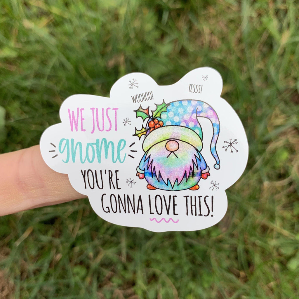 Gnomie You Gonna Love This Sticker