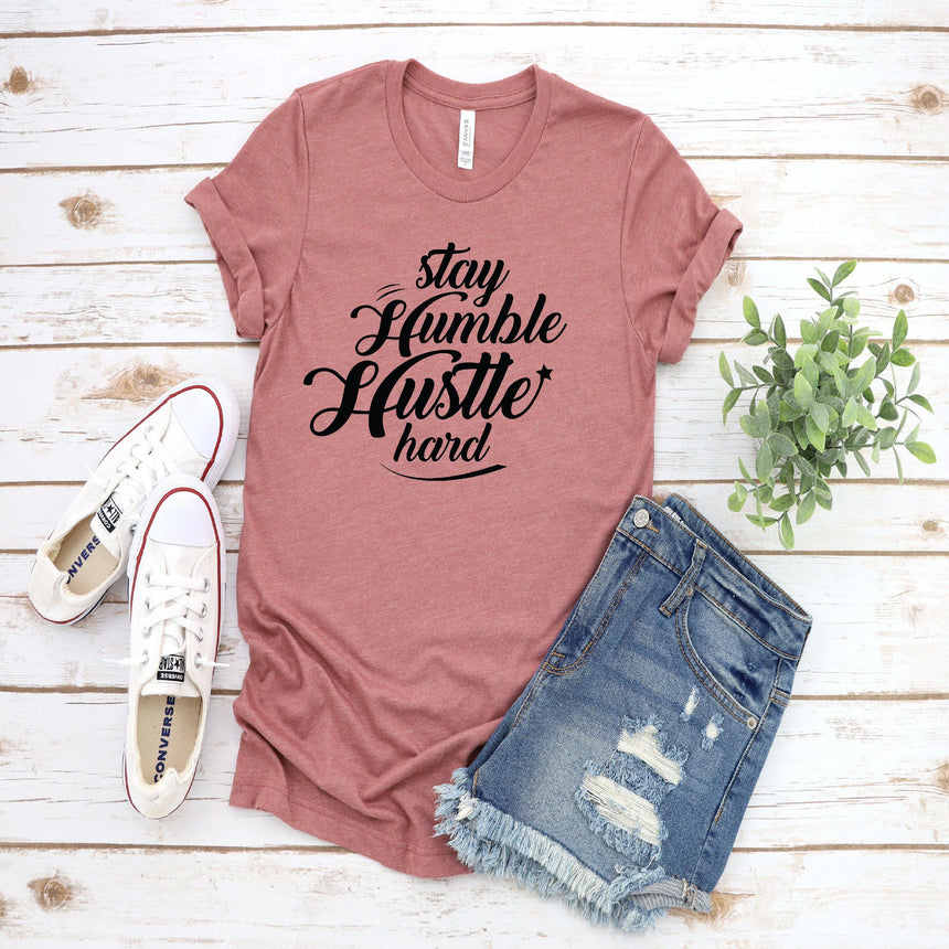 Stay Humble Hustle Hard Sublimation Transfer - LizKSupplyCo