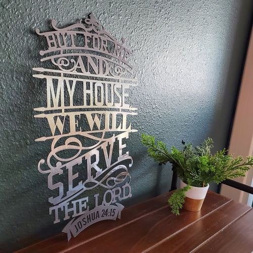 Joshua 24:15 - But For Me And My House